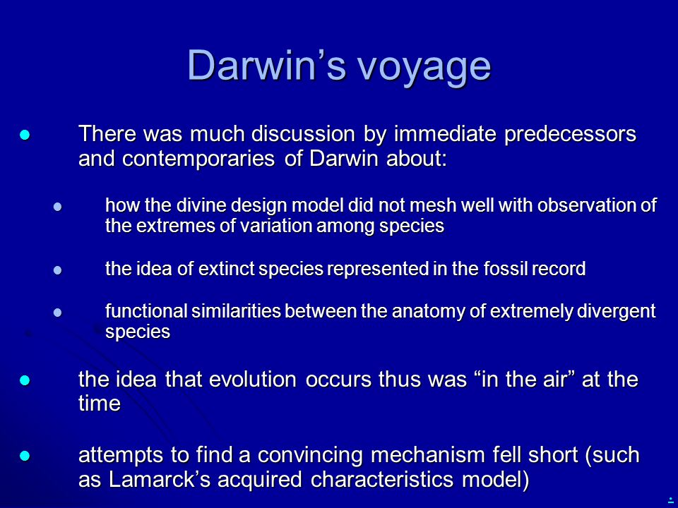 Darwin's voyage There was much discussion by immediate predecessors and contemporaries of Darwin about: