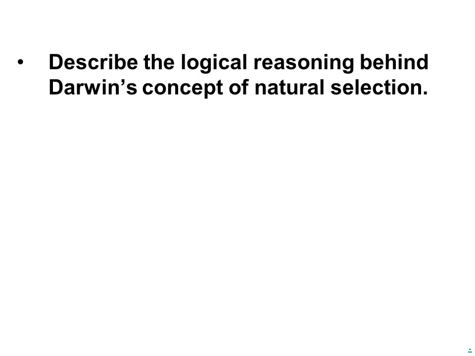 Describe the logical reasoning behind Darwin's concept of natural selection.
