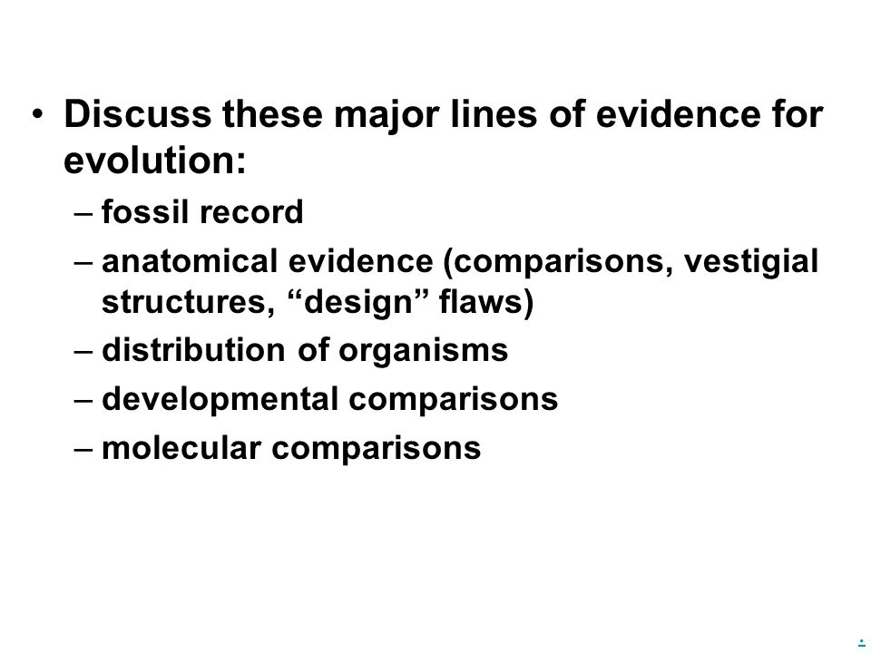 Discuss these major lines of evidence for evolution: