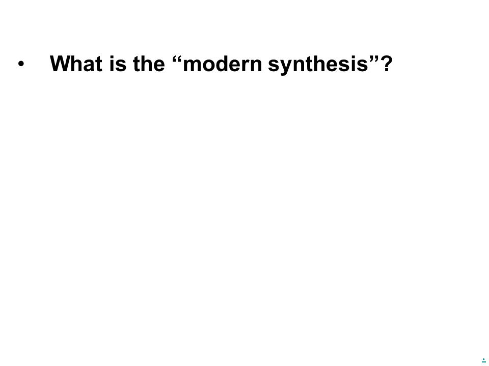 What is the modern synthesis