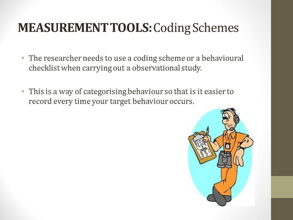 Measurement Tools: Coding Schemes