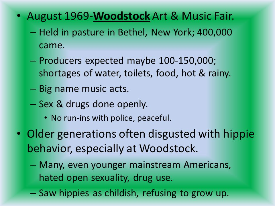 August 1969-Woodstock Art & Music Fair.