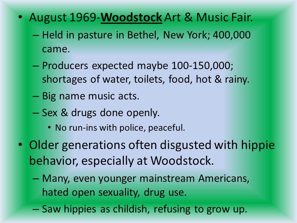 August 1969-Woodstock Art & Music Fair.