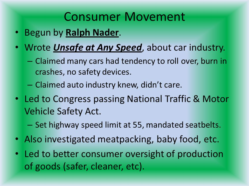 Consumer Movement Begun by Ralph Nader.