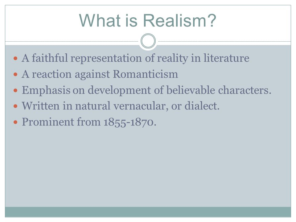 What is Realism A faithful representation of reality in literature