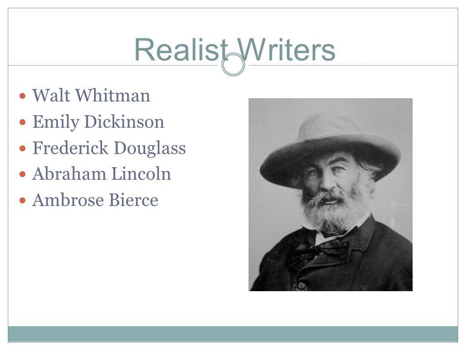 Realist Writers Walt Whitman Emily Dickinson Frederick Douglass