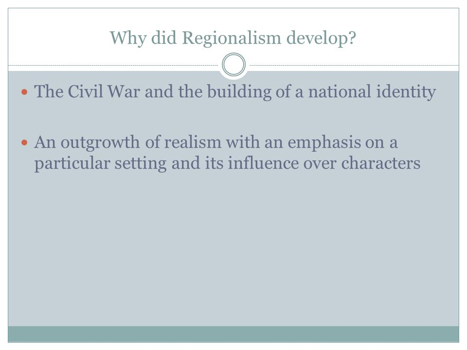 Why did Regionalism develop