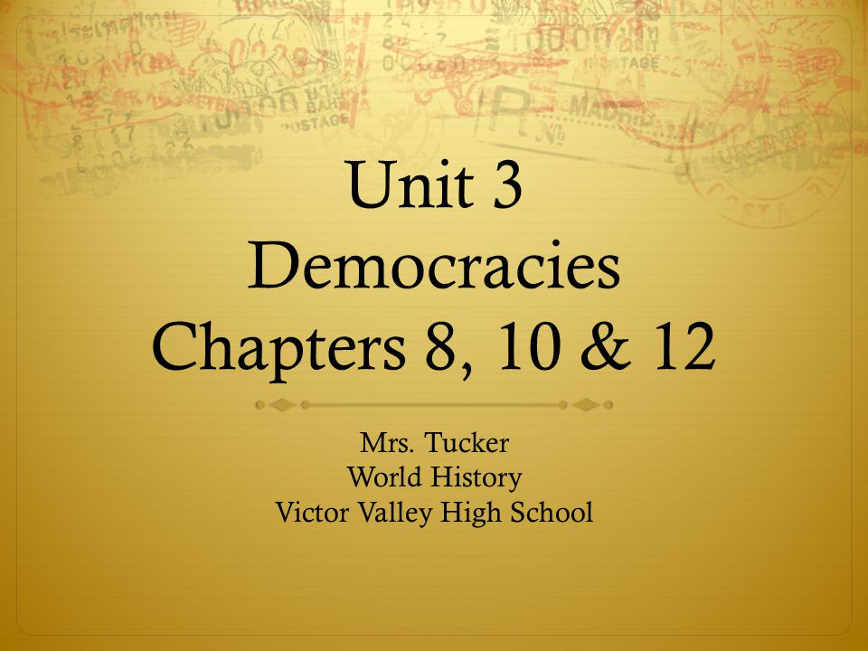 Unit 3 Democracies Chapters 8, 10 & 12