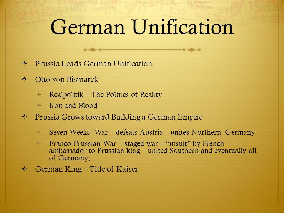 German Unification Prussia Leads German Unification Otto von Bismarck