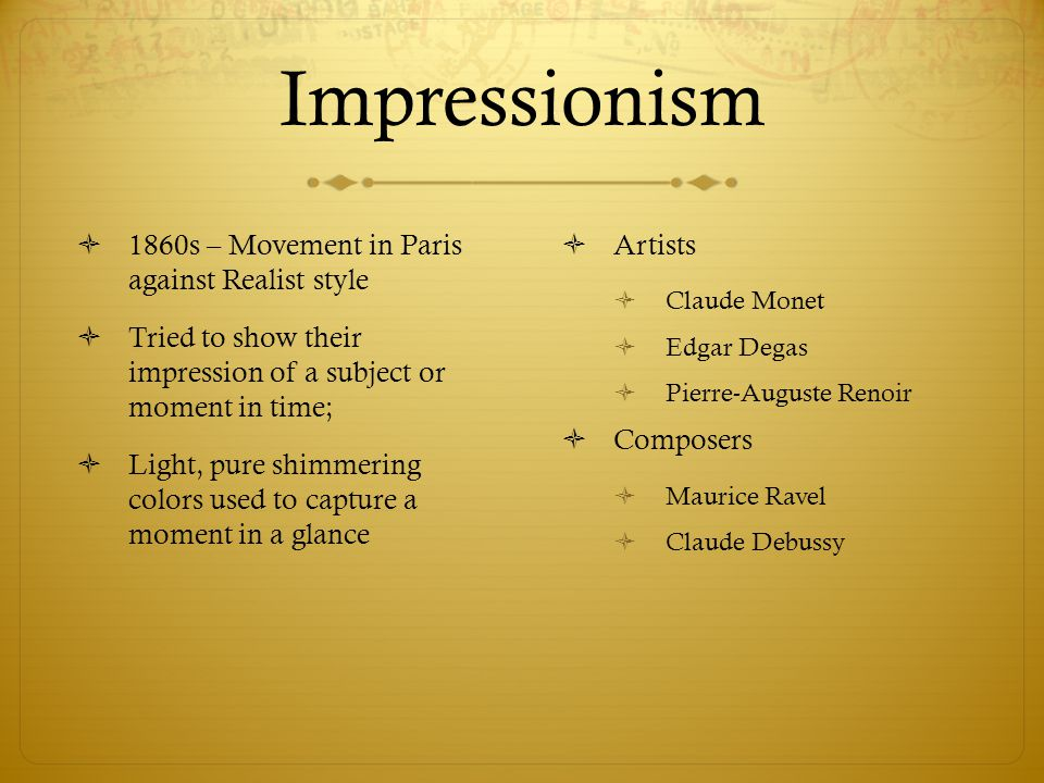 Impressionism 1860s – Movement in Paris against Realist style