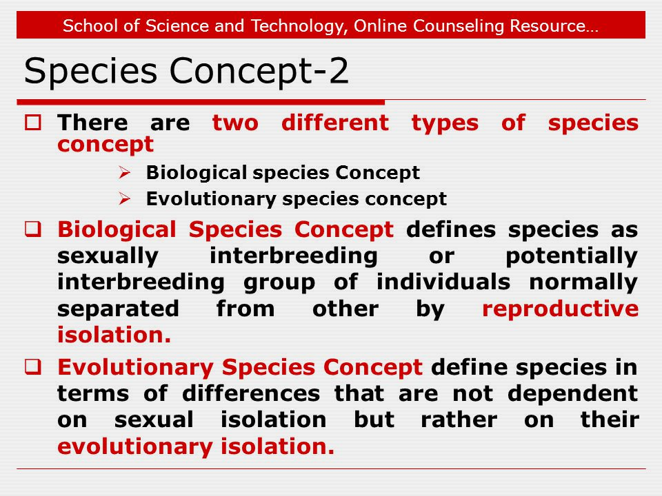 Species Concept-2 There are two different types of species concept