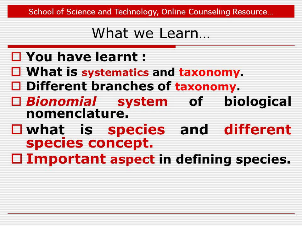 What we Learn… what is species and different species concept.
