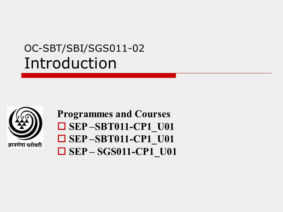 Programmes and Courses SEP –SBT011-CP1_U01 SEP – SGS011-CP1_U01