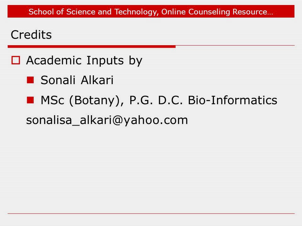 MSc (Botany), P.G. D.C. Bio-Informatics sonalisa_alkari@yahoo.com