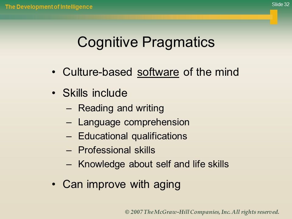 Cognitive Pragmatics Culture-based software of the mind Skills include