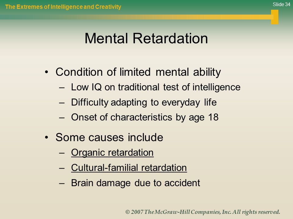 Mental Retardation Condition of limited mental ability