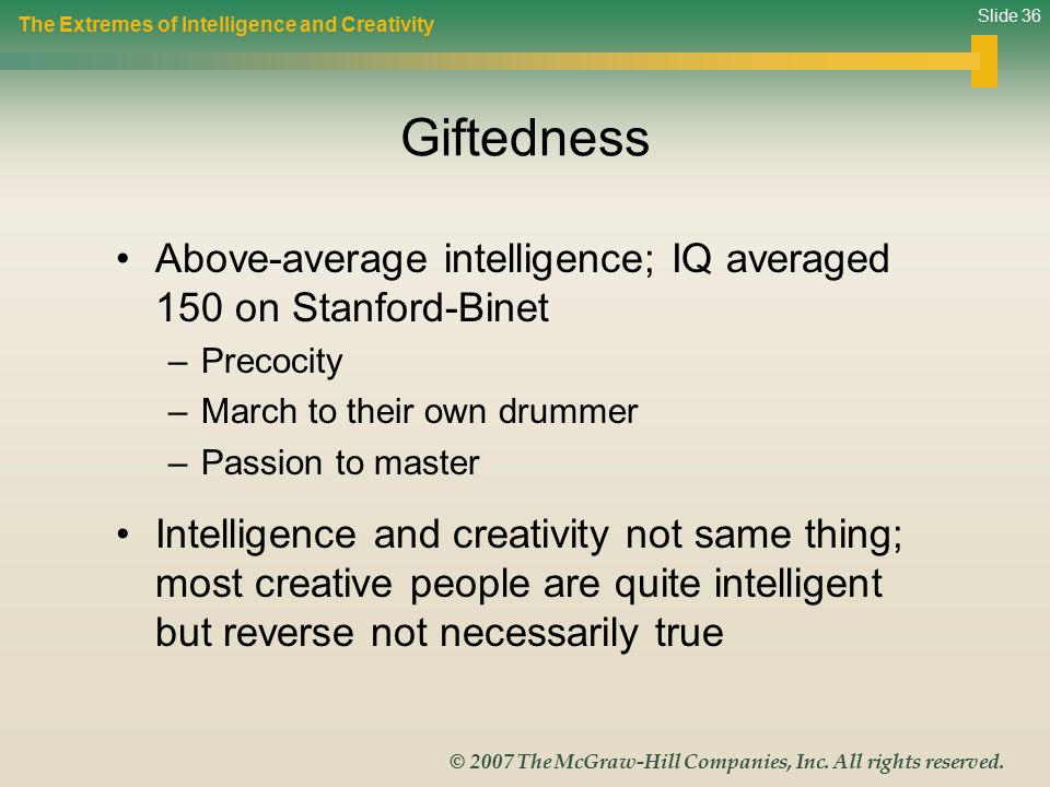 The Extremes of Intelligence and Creativity