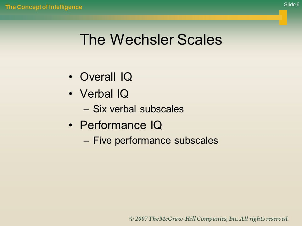The Wechsler Scales Overall IQ Verbal IQ Performance IQ