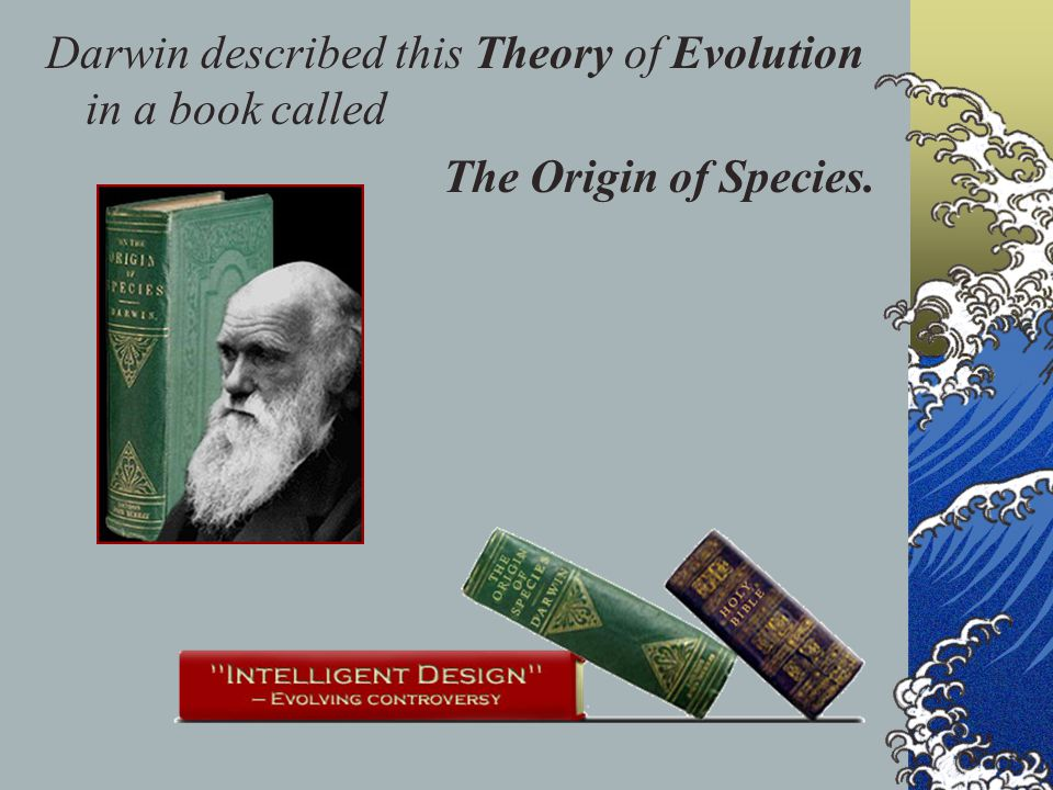 Darwin described this Theory of Evolution in a book called