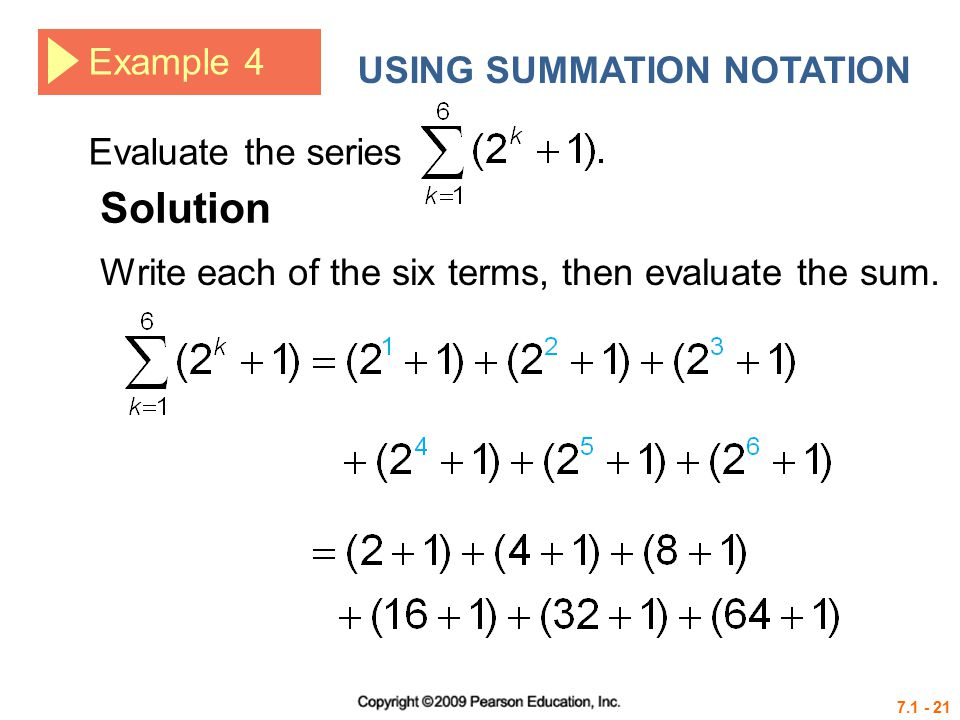 Solution Example 4 USING SUMMATION NOTATION Evaluate the series