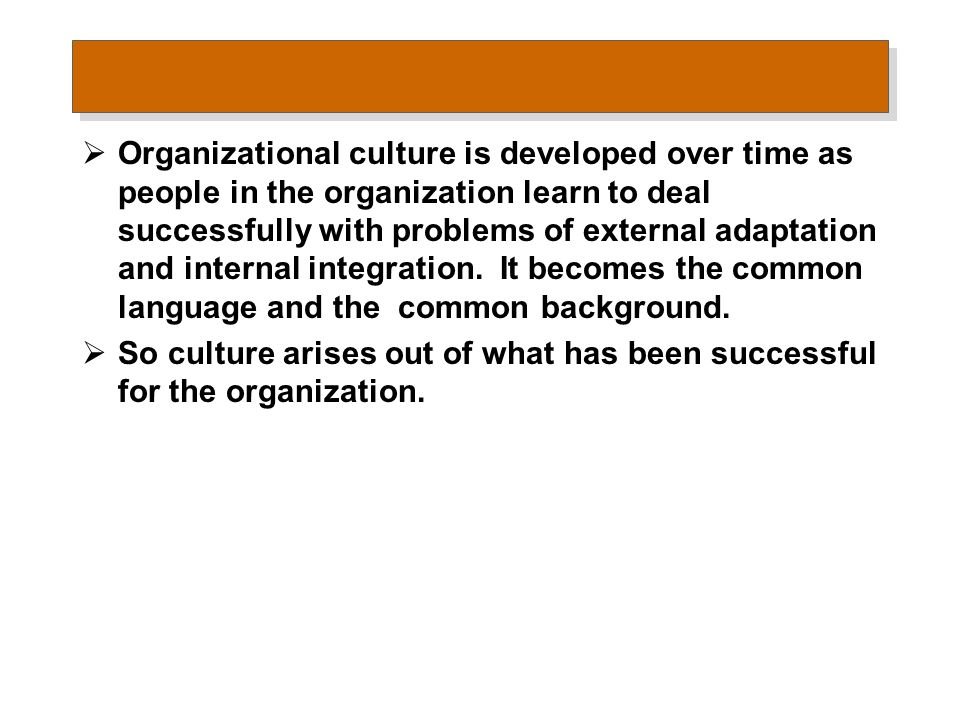 Organizational culture is a collection of values, norms and behaviour, shared by workers that control the way workers interact with each other.