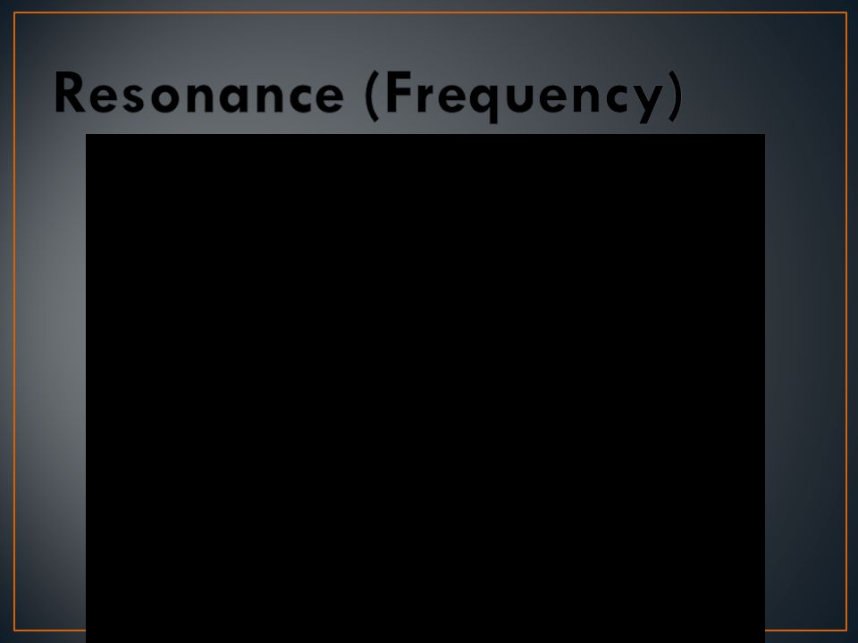 Resonance (Frequency)
