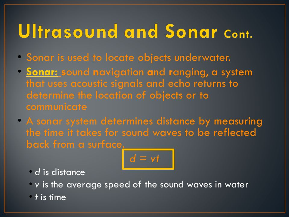 Ultrasound and Sonar Cont.