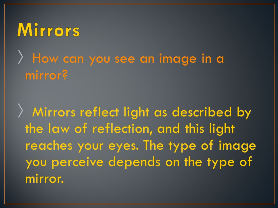 Mirrors How can you see an image in a mirror