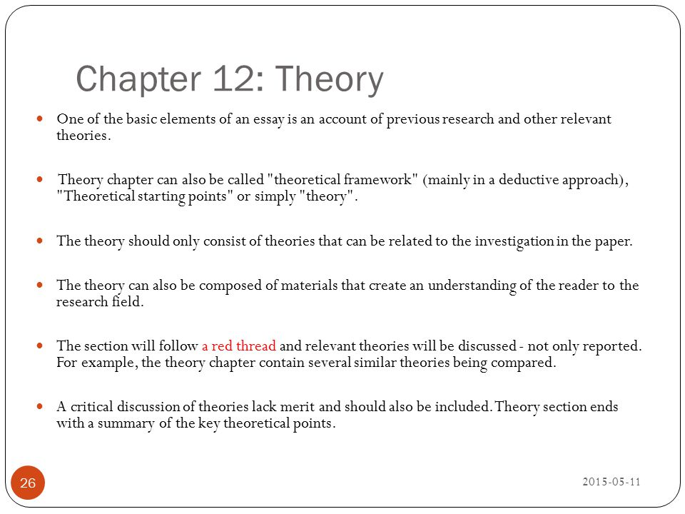 Chapter 12: Theory One of the basic elements of an essay is an account of previous research and other relevant theories.