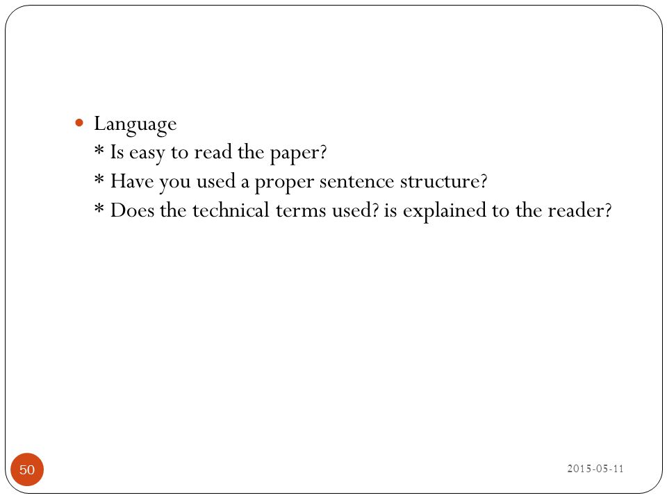 Language. Is easy to read the paper