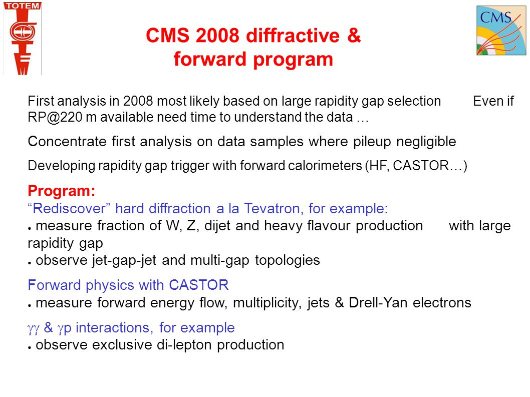 CMS 2008 diffractive & forward program