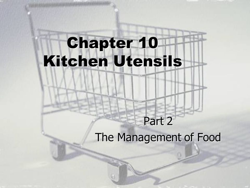 Chapter 10 Kitchen Utensils