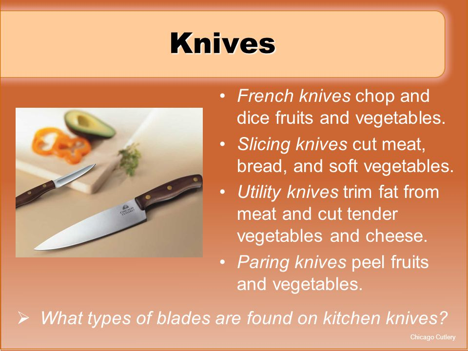 Knives French knives chop and dice fruits and vegetables.