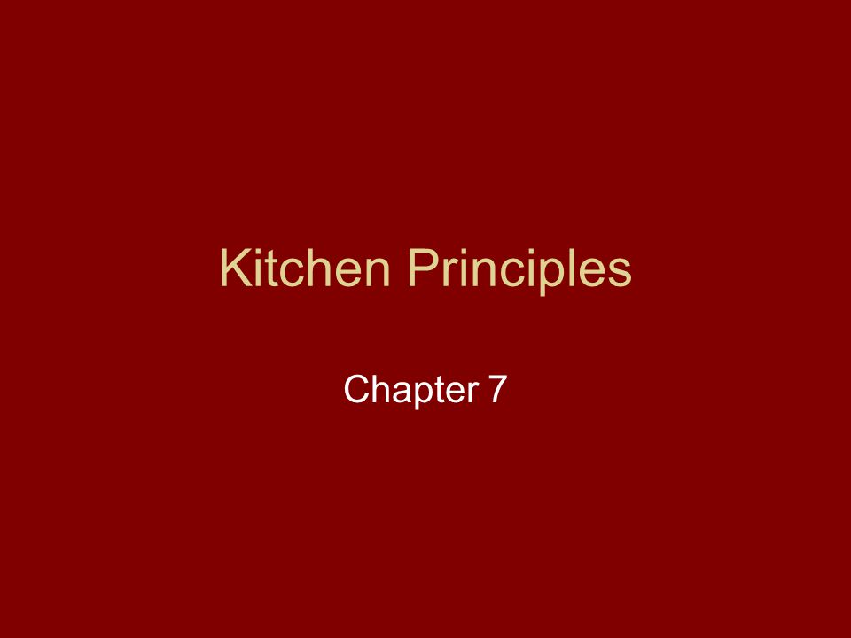 Kitchen Principles Chapter 7