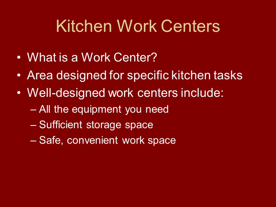 Kitchen Work Centers What is a Work Center