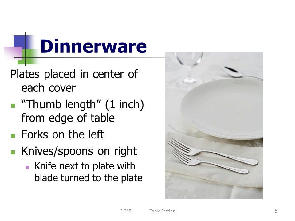 Dinnerware Plates placed in center of each cover