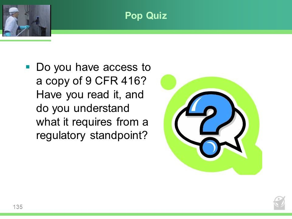 Pop Quiz Do you have access to a copy of 9 CFR 416 Have you read it, and do you understand what it requires from a regulatory standpoint