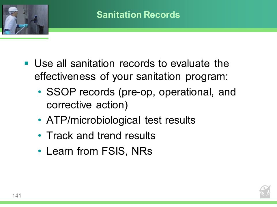 SSOP records (pre-op, operational, and corrective action)