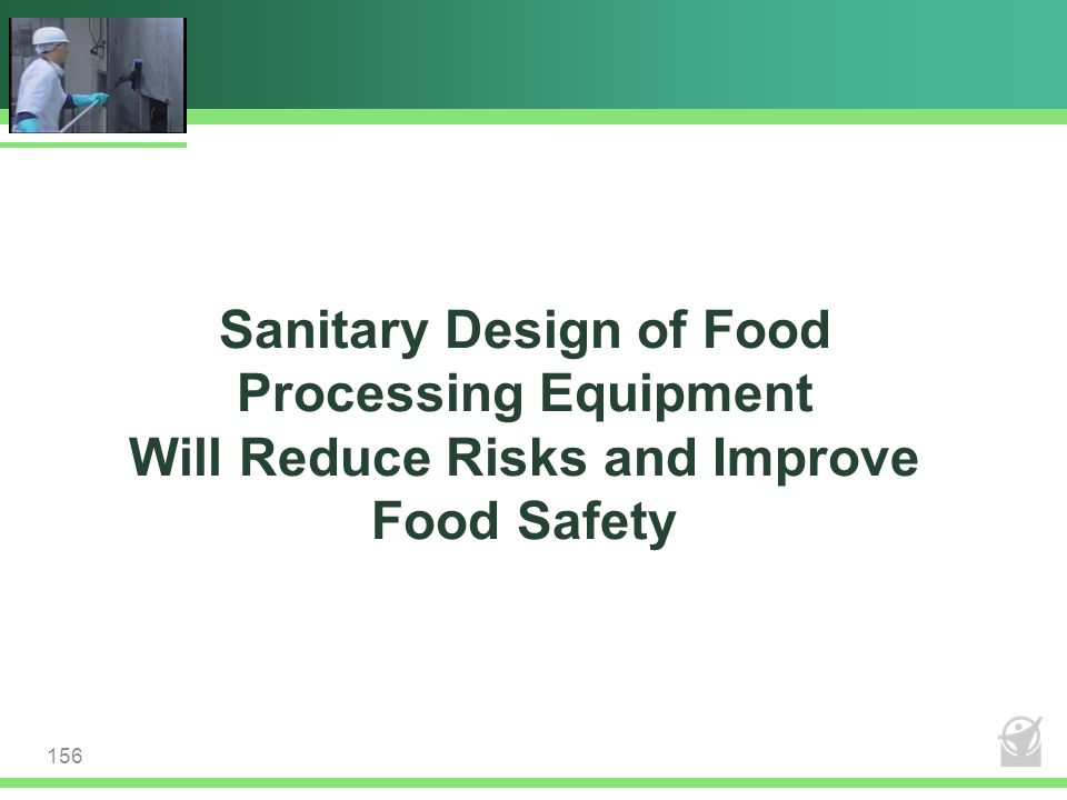 Sanitary Design of Food Processing Equipment Will Reduce Risks and Improve Food Safety