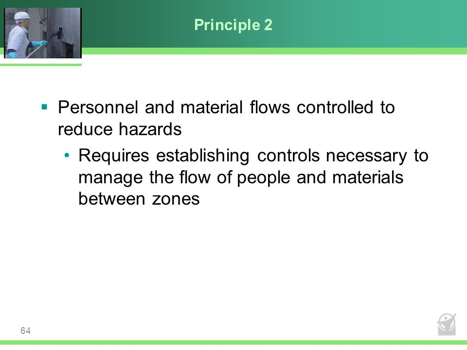 Personnel and material flows controlled to reduce hazards