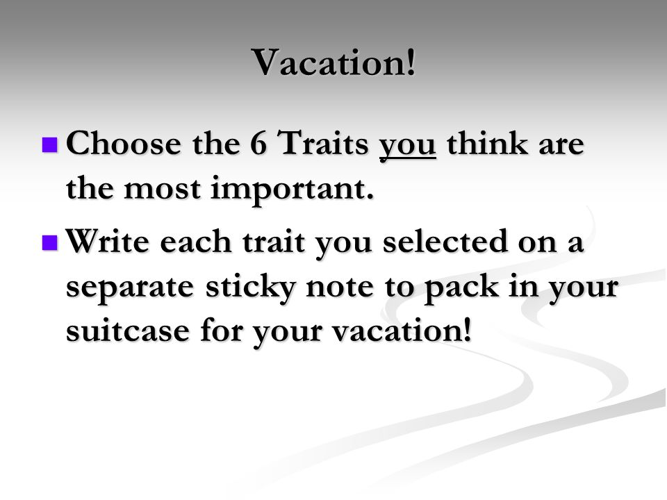 Vacation! Choose the 6 Traits you think are the most important.