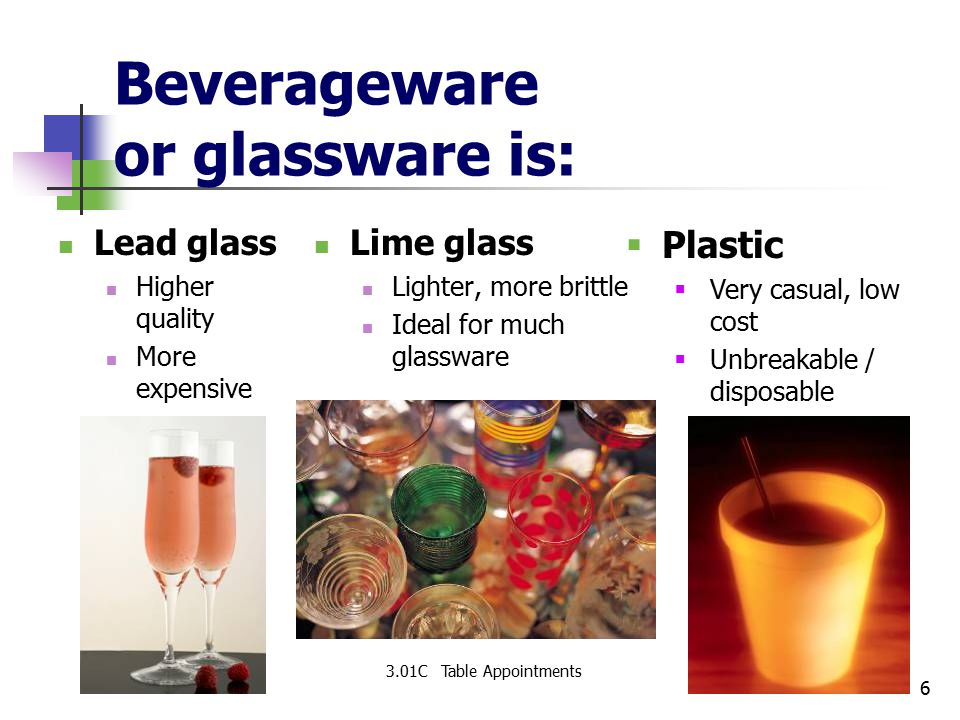 Beverageware or glassware is: