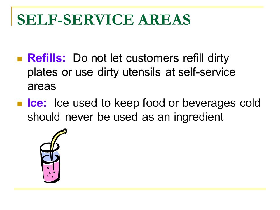 SELF-SERVICE AREAS Refills: Do not let customers refill dirty plates or use dirty utensils at self-service areas.