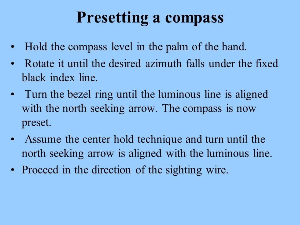 Presetting a compass Hold the compass level in the palm of the hand.