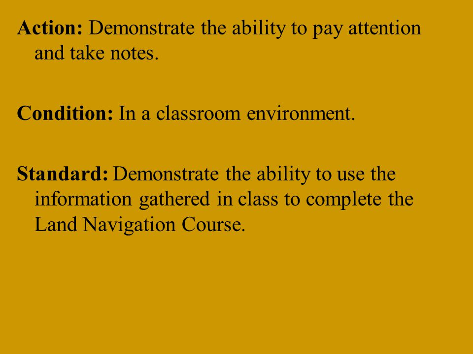 Action: Demonstrate the ability to pay attention and take notes.