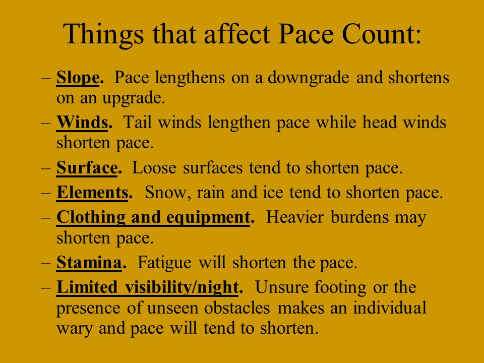 Things that affect Pace Count: