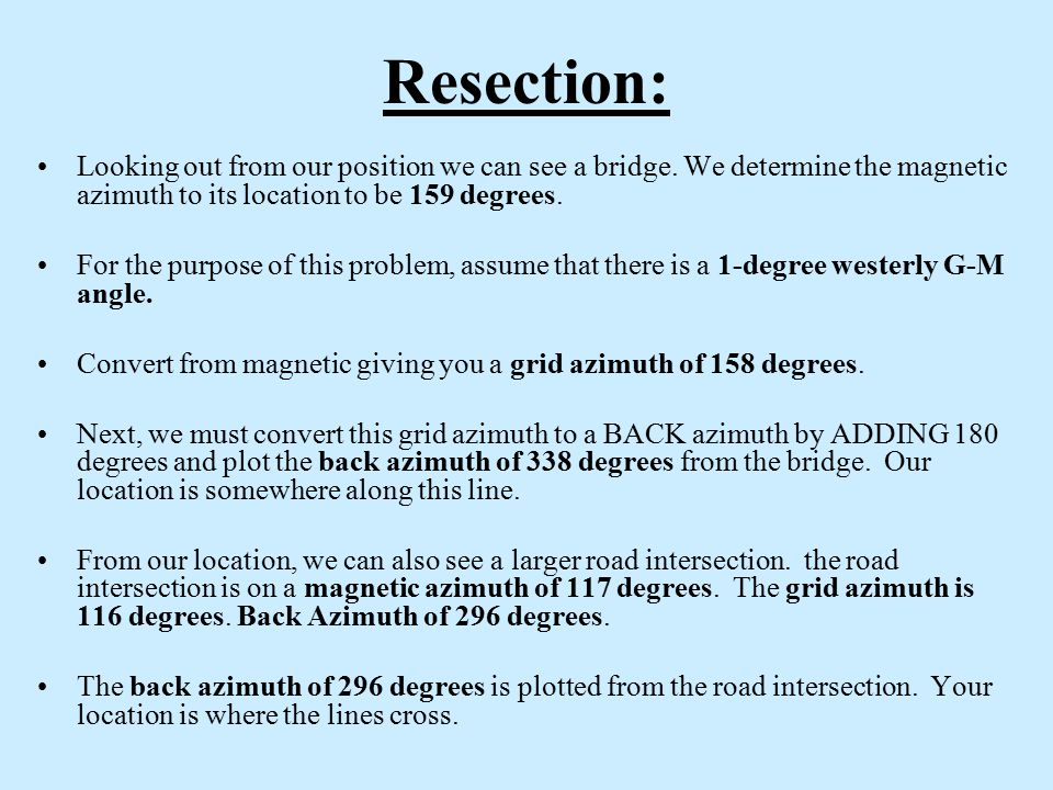Resection: Looking out from our position we can see a bridge. We determine the magnetic azimuth to its location to be 159 degrees.