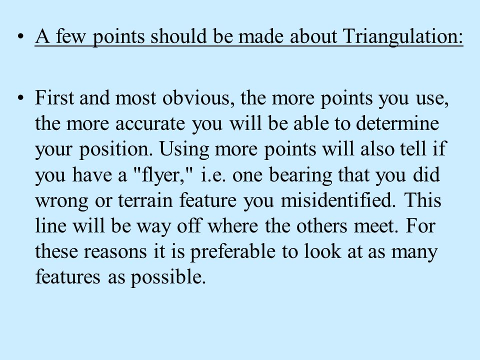 A few points should be made about Triangulation: