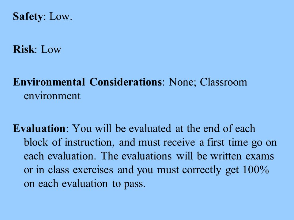 Safety: Low. Risk: Low. Environmental Considerations: None; Classroom environment.