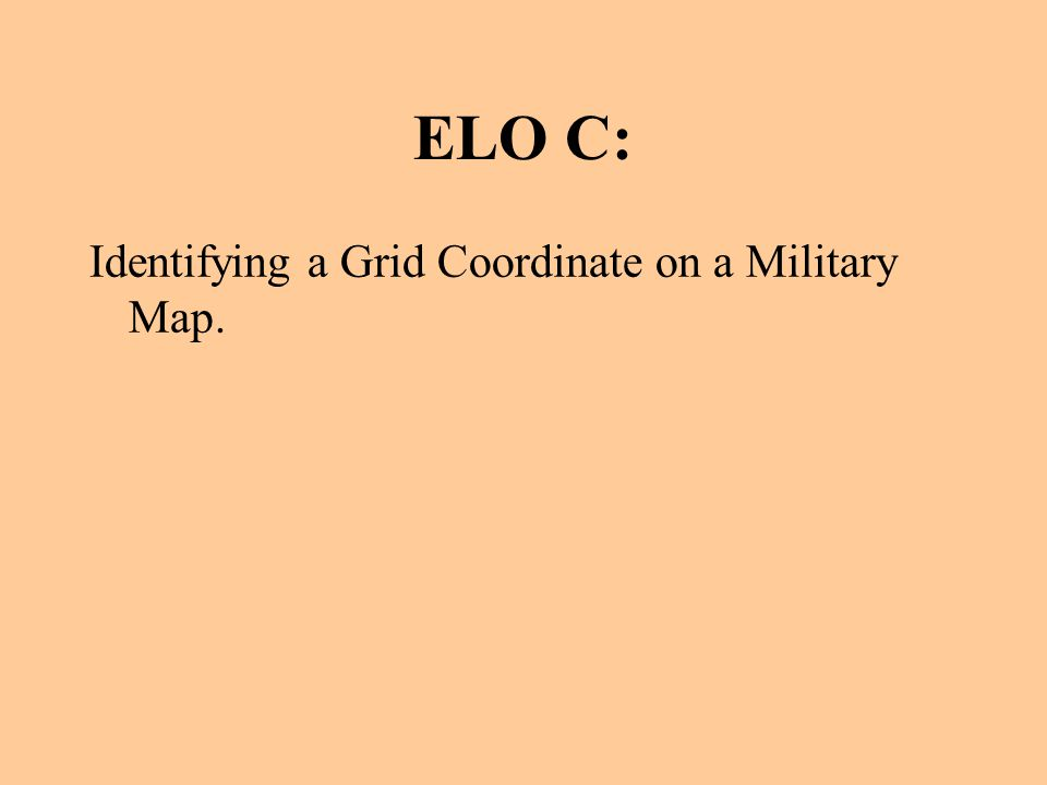 ELO C: Identifying a Grid Coordinate on a Military Map.